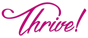 Thrive! For Women. For Health. For You.